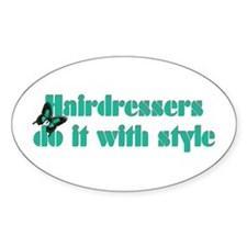 Hairdressers Do It With Style Oval Decal
