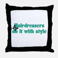 Hairdressers Do It With Style Throw Pillow