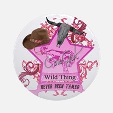 CowGirl Wild Thing never been tamed Round Ornament