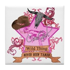 CowGirl Wild Thing never been tamed P Tile Coaster