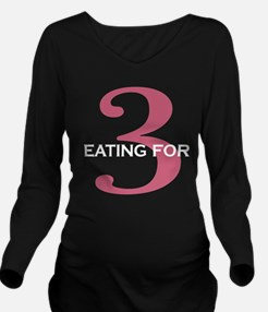 Eating For 3 Long Sleeve Maternity T-Shir