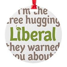 Tree Hugging Liberal Ornament