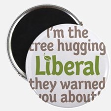 Tree Hugging Liberal Magnet