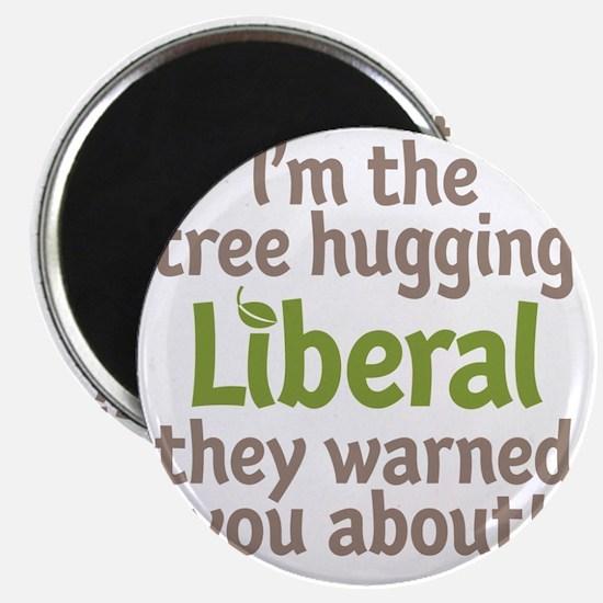 Tree Hugging Liberal Magnet