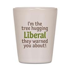 Tree Hugging Liberal Shot Glass