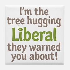 Tree Hugging Liberal Tile Coaster