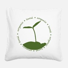 Local  Organic Square Canvas Pillow