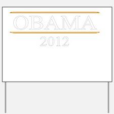 Obama 2012 dark Yard Sign