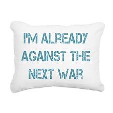 against the next war Rectangular Canvas Pillow