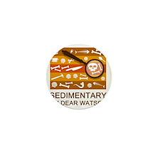 sedimentarywatson3 Mini Button