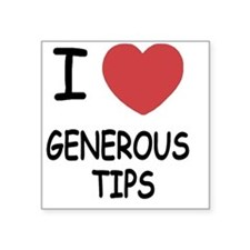 "GENEROUS_TIPS Square Sticker 3"" x 3"""
