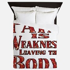 Pain is Weaknes Leaving the Body Queen Duvet