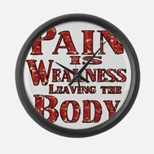 Pain is Weaknes Leaving the Body Large Wall Clock