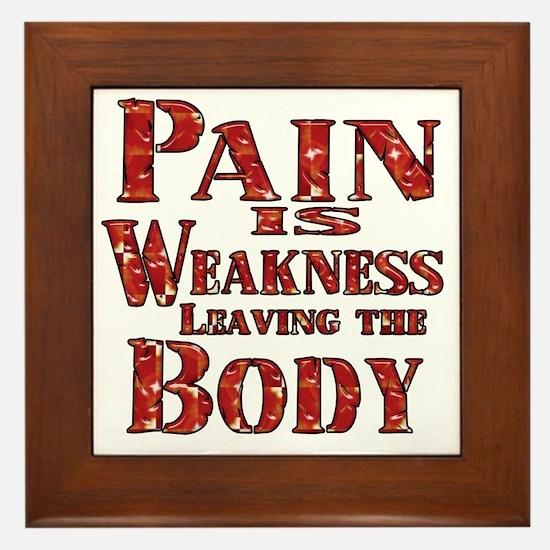 Pain is Weaknes Leaving the Body Framed Tile