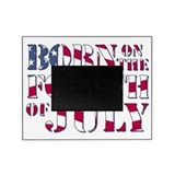 Born on the 4th of july Picture Frames