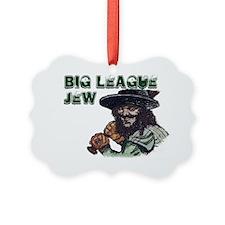 Big League Jew Ornament