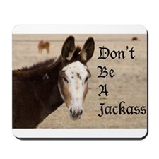 Don't be a Jackass Mousepad