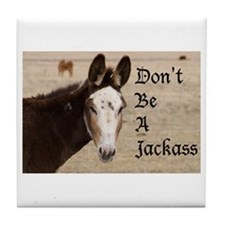 Don't be a Jackass Tile Coaster