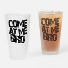 comeatmebro2 Drinking Glass