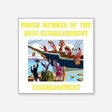 """ANTI-ESTABLISHMENT YEA PART Square Sticker 3"""" x 3"""""""