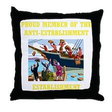 ANTI-ESTABLISHMENT YEA PARTY Throw Pillow
