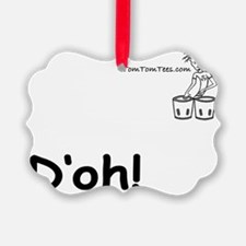 Doh! - TomTomTees Ornament