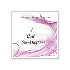 "I quit smoking Square Sticker 3"" x 3"""