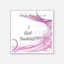 "I quit smoking Square Sticker 3"" x 3"""