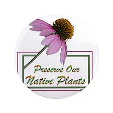"""Native Plants 3.5"""" Button"""