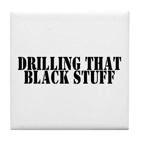 Drilling that Black Stuff Tile Coaster