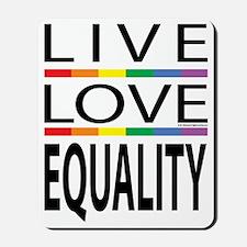 Live-Love-Equality Mousepad