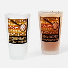 sedimentarywatson3c Drinking Glass
