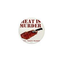 Meat is Murder Tasty Tasty Murder Mini Button