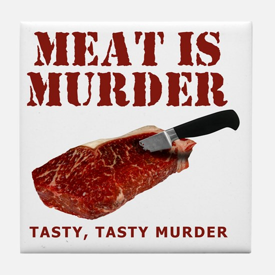 Meat is Murder Tasty Tasty Murder Tile Coaster