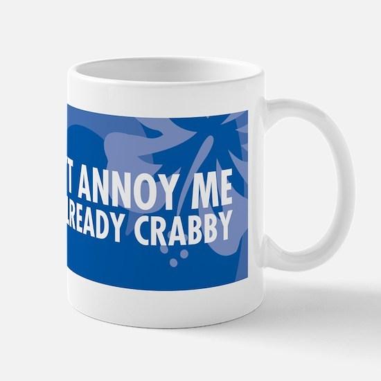 DontAnnoyMeBumper Mug