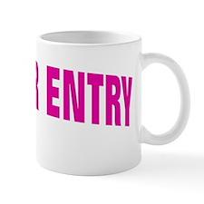 NO ENTRY PINK Mug