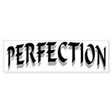 PERFECTION BLACK Bumper Sticker