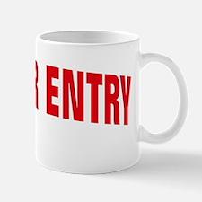 NO ENTRY RED Mug