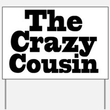 The Crazy Cousin Yard Sign