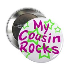 "My Cousin Rocks 2.25"" Button"