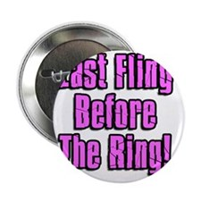 "Last Fling Before The Ring Shot Glass 2.25"" Button"