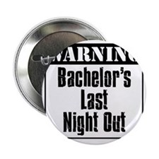 "Warning Bachelors Last Night Out 2.25"" Button"