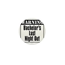 Warning Bachelors Last Night Out Mini Button