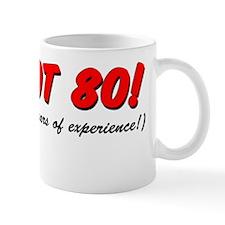 Im Not 80 Mug