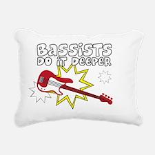 Bassists do it... Rectangular Canvas Pillow