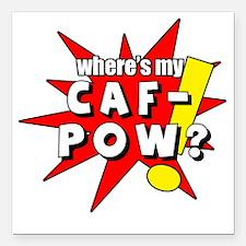 "cafpow copy Square Car Magnet 3"" x 3"""