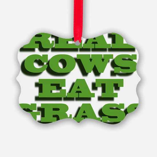 Real Cows Eat Grass Ornament