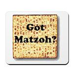 Got Matzoh? Mousepad