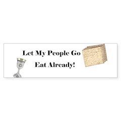 Let My People Go Eat Bumper Bumper Sticker