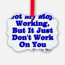 Got My Mojo Working Ornament